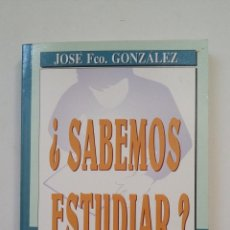 Libros de segunda mano: ¿SABEMOS ESTUDIAR? EL ESTUDIO EFICAZ Y LOS EXÁMENES - GONZÁLEZ, JOSÉ FCO. TDK191. Lote 206432701