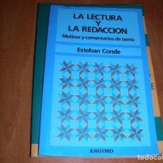 Libros de segunda mano: LA LECTURA Y LA REDACCION , ESTEBAN CONDE , UNICO EN TODOCOLECCION. Lote 206855073