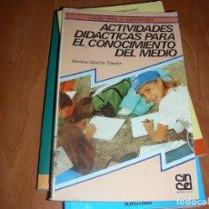 Libros de segunda mano: ACTIVIDADES DIDACTICAS PARA EL CONOCIMIENTO DEL MEDIO , MARIANO SANCHO TEJEDOR. Lote 206861905