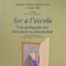 Libros de segunda mano: SER A L'ESCOLA. UNA PEDAGOGIA PER DESCOBRIR LA INTERIORITAT. Lote 206869821