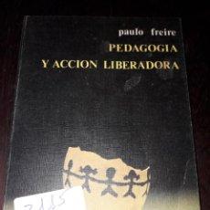 Libros de segunda mano: LIBRO 2115 PEDAGOGIA Y ACCION LIBERADORA PAULO FREIRE. Lote 207044907