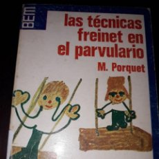 Libros de segunda mano: LIBRO 2110 LAS TECNICAS FREINET EN EL PARVULARIO M PORQUET BEM 9. Lote 207045632