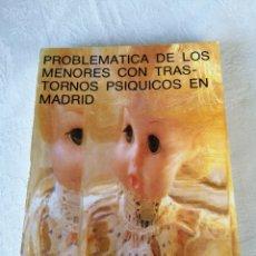 Libros de segunda mano: PROBLEMÁTICA DE LOS MENORES CON TRASTORNOS PSÍQUICOS EN MADRID.. Lote 207120518