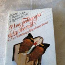 Libros de segunda mano: UNA PEDAGOGÍA DE LA LIBERTAD. LA INSTITUCIÓN LIBRE DE ENSEÑANZA. J. SEAGE. CUADERNOS PARA EL DIÁLOGO. Lote 207127245