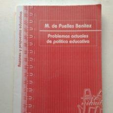 Libros de segunda mano: PROBLEMAS ACTUALES DE POLÍTICA EDUCATIVA/M. DE PUELLES BENITEZ. Lote 207141067