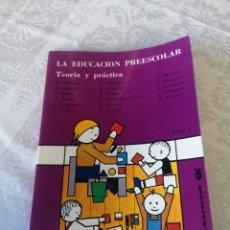 Libros de segunda mano: LA EDUCACION PREESCOLAR. TEORÍA Y PRÁCTICA. VOL 1. PEDAGOGÍA.. Lote 207155525