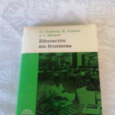 Libros de segunda mano: EDUCACIÓN SIN FRONTERAS. G. GUERON. R. COHEN. J. MEYER. PAIDEIA. PEDAGOGÍA.. Lote 207158192