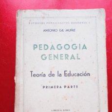Libros de segunda mano: LIBRO-PEDAGOGÍA GENERAL-TEORÍA DE LA EDUCACIÓN-PRIMERA PARTE-1938-ANTONIO GIL MUÑOZ-LIBRERÍA DENIS-V. Lote 207246708