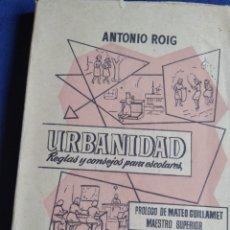 Libri di seconda mano: URBANIDAD REGLAS Y CONSEJOS PARA ESCOLARES ANTONIO ROIG 1956. Lote 207426322