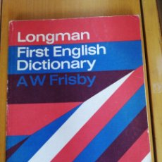 Libros de segunda mano: LONGMAN FIRST ENGLISH DCTIONARY. A FIRST LEARNING DICTIONARY A W FRISBY 1968 IN 4º ILUSTRADO 190. Lote 207636216