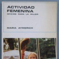 Libri di seconda mano: ACTIVIDAD FEMENINA. MARIA AYMERICH. Lote 207791823