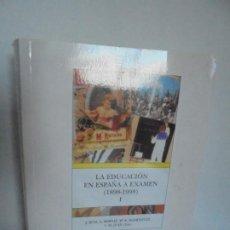 Libros de segunda mano: LA EDUCACION EN ESPAÑA A EXAMEN 1898-1998. J. RUIZ. A. BERNAT, Mª R. DOMINGUEZ. 1999. Lote 207975831