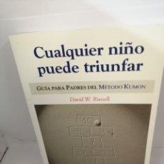 Libros de segunda mano: CUALQUIER NIÑO PUEDE TRIUNFAR. GUÍA PARA PADRES DEL MÉTODO KUMON. Lote 208068381