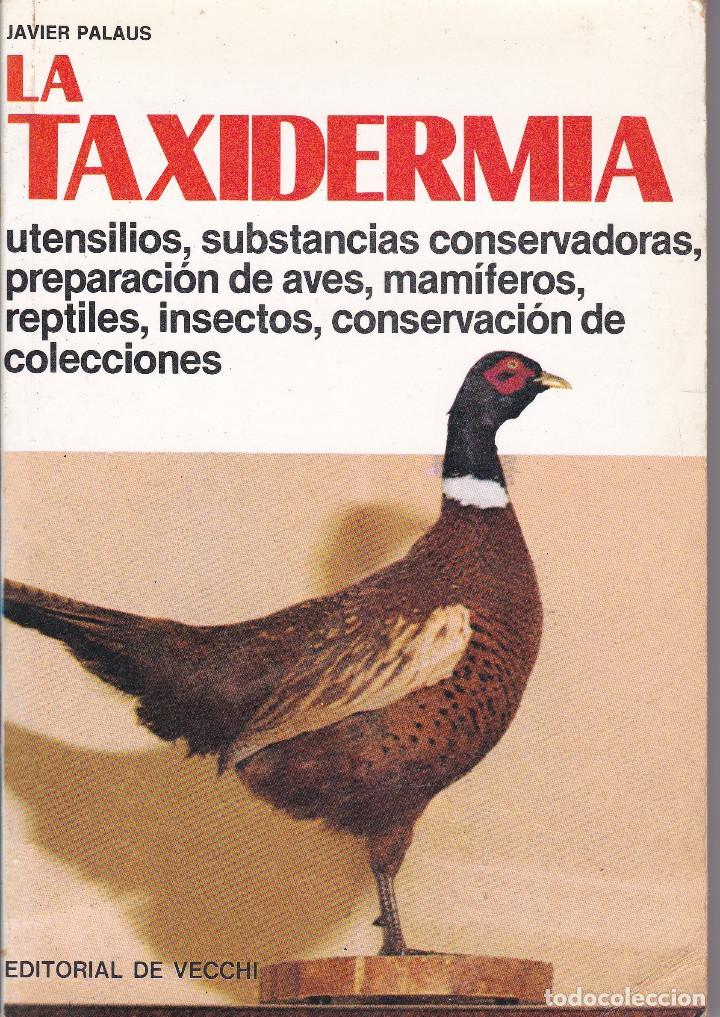 LA TAXIDERMIA DE JAVIER PALAUS (Libros de Segunda Mano - Ciencias, Manuales y Oficios - Pedagogía)