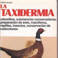 Libros de segunda mano: LA TAXIDERMIA DE JAVIER PALAUS. Lote 208129035