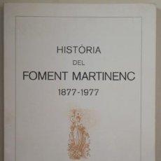 Livres d'occasion: HISTÒRIA DEL FOMENT MARTINENC 1877-1977 - BARCELONA 1978 - IL·LUSTRAT. Lote 208332513