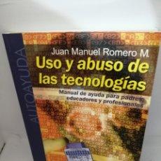 Libros de segunda mano: USO Y ABUSO DE LAS TECNOLOGÍAS. MANUAL DE AYUDA PARA PADRES, EDUCADORES Y PROFESIONALES (DEDICATORIA. Lote 208328257