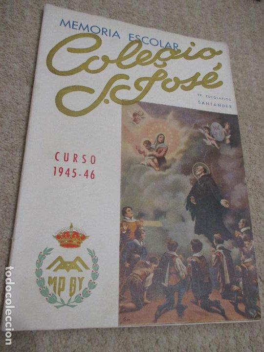 MEMORIA ESCOLAR 1945-46 ESCUELAS PÍAS, COLEGIO SAN JOSÉ, ESCOLAPIOS DE SANTANDER (Libros de Segunda Mano - Ciencias, Manuales y Oficios - Pedagogía)