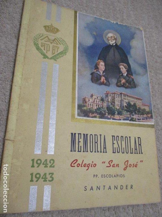 MEMORIA ESCOLAR 1942-43 ESCUELAS PÍAS, COLEGIO SAN JOSÉ, ESCOLAPIOS DE SANTANDER (Libros de Segunda Mano - Ciencias, Manuales y Oficios - Pedagogía)