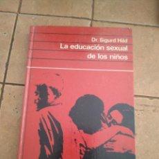 Libri di seconda mano: LA EDUCACIÓN SEXUAL DE LOS NIÑOS - DR. SIGURD HILD - 203 PAGINAS. Lote 208689601