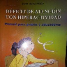 Livres d'occasion: DÉFICIT DE ATENCIÓN CON HIPERACTIVIDAD MANUAL PARA PADRES Y EDUCADORES. Lote 208839273