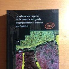 Libros de segunda mano: LA EDUCACIÓN ESPECIAL EN LA ESCUELA INTEGRADA. UNA PERSPECTIVA DESDE LA DIVERSIDAD. I. PUIGDELLIVOL. Lote 208840621