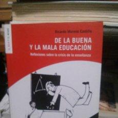 Libri di seconda mano: DE LA BUENA Y LA MALA EDUCACION, RICARDO MORENO CASTILLO, LIBROS LINCE. Lote 209364295