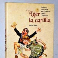 Libros de segunda mano: LEER LA CARTILLA. DESDE LA URBANIDAD A LA EDUCACIÓN PARA LA CIUDADANÍA. Lote 209600473
