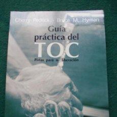 Libros de segunda mano: GUÍA PRACTICA DEL TOC PISTAS PARA SU LIBERACIÓN. Lote 209790580