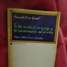 Libros de segunda mano: LOS INICIOS DEL LENGUAJE Y LA COMUNICACIÓN EN EL NIÑO, MARÍA DOLORES RENAN IMANEN. L.14131-319. Lote 209902022