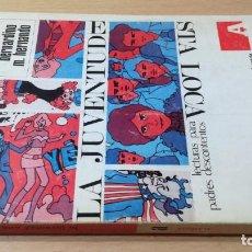 Libros de segunda mano: LA JUVENTUD ESTA LOCA - BERNARDINO M HERRANDO - EDITORIAL ALAMEDA G602. Lote 209903650