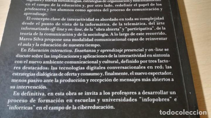 Libros de segunda mano: EDUCACION INTERACTIVA - MARCO SILVA - PRESENCIA Y ON LINE - GEDISA Ñ102 - Foto 4 - 209908985