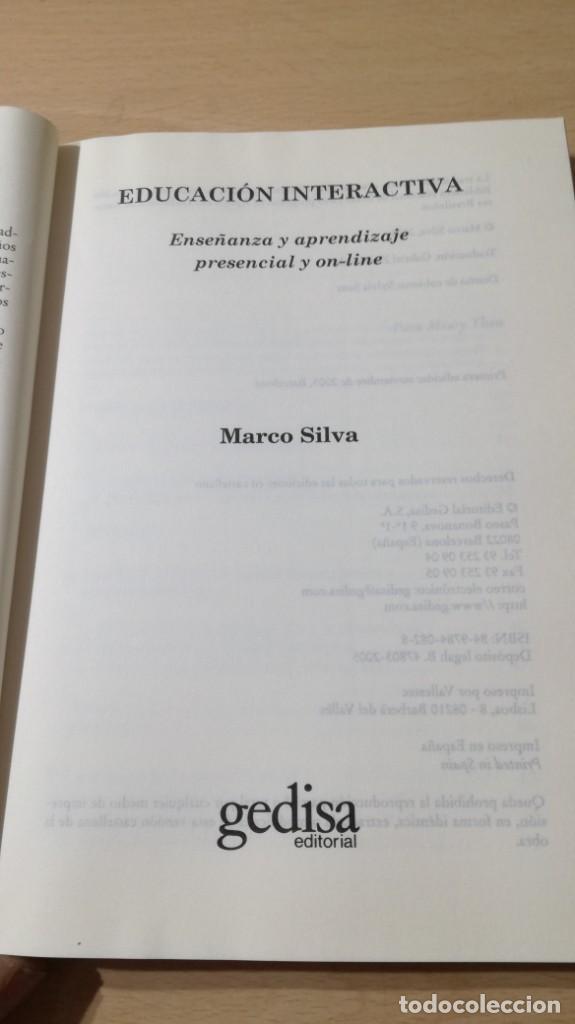 Libros de segunda mano: EDUCACION INTERACTIVA - MARCO SILVA - PRESENCIA Y ON LINE - GEDISA Ñ102 - Foto 6 - 209908985