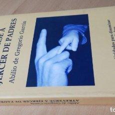 Libros de segunda mano: ATREVERSE A EJERCER DE PADRES - ABILIO DE GREGORIO GARCIA - CON ACTIVIDADES TXT54. Lote 209910447