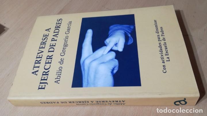 ATREVERSE A EJERCER DE PADRES - ABILIO DE GREGORIO GARCIA - CON ACTIVIDADES TXT54 (Libros de Segunda Mano - Ciencias, Manuales y Oficios - Pedagogía)