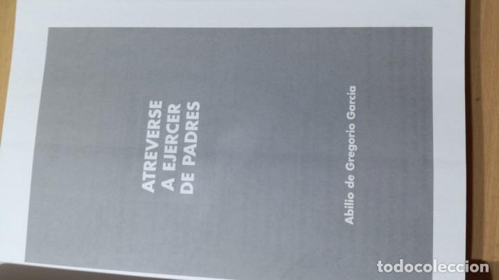 Libros de segunda mano: ATREVERSE A EJERCER DE PADRES - ABILIO DE GREGORIO GARCIA - CON ACTIVIDADES TXT54 - Foto 4 - 209910532
