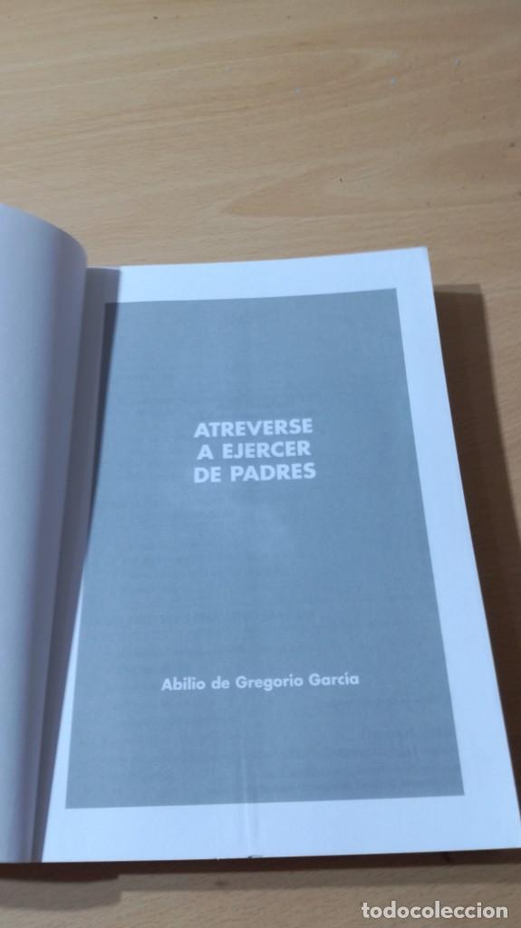 Libros de segunda mano: ATREVERSE A EJERCER DE PADRES - ABILIO DE GREGORIO GARCIA - CON ACTIVIDADES TXT71-72AB - Foto 12 - 226127891