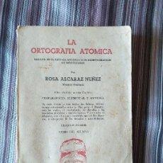 Libros de segunda mano: LA ORTOGRAFÍA ATÓMICA SISTEMA ATÓMICO ROSA ALCARAZ NÚÑEZ MAESTRA MADRID 1950. Lote 210760597