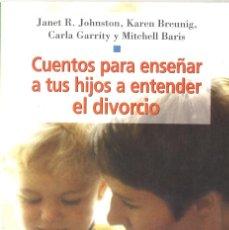 Libros de segunda mano: CUENTOS PARA ENSEÑAR A TUS HIJOS A ENTENDER EL DIVORCIO. PAIDÓS.2002. Lote 210830059