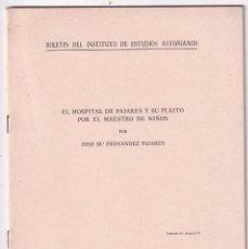 Libros de segunda mano: J. M. FERÁNDEZ PAJARES: EL HOSPITAL DE PAJARES Y SU PLEITO POR EL MAESTRO DE NIÑOS. 1980 ASTURIAS. Lote 210830909