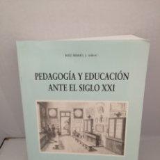 Libros de segunda mano: PEDAGOGIA Y EDUCACION ANTE EL SIGLO XXI. Lote 210842712