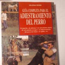 Libros de segunda mano: GUÍA COMPLETA PARA EL ADIESTRAMIENTO DEL PERRO. VALERIA ROSSI. Lote 211423316