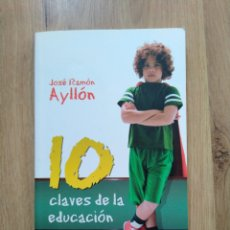 Libros de segunda mano: 10 CLAVES DE LA EDUCACIÓN. JOSÉ RAMÓN AYLLÓN.. Lote 211446997