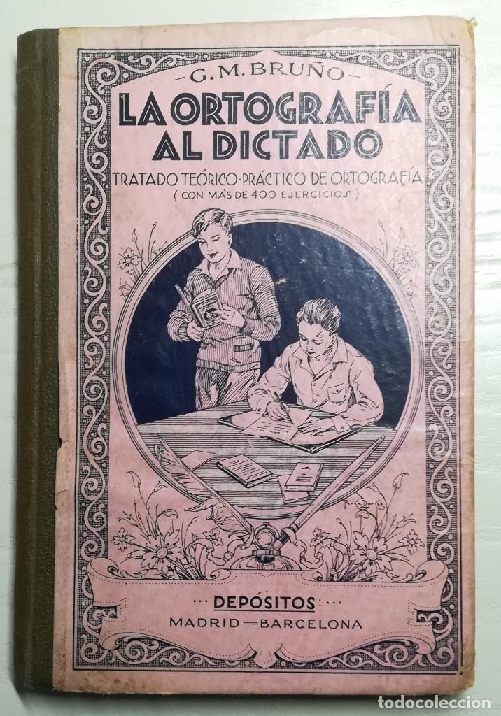 LA ORTOGRAFÍA AL DICTADO. EDITORIAL G.M. BRUÑO (Libros de Segunda Mano - Ciencias, Manuales y Oficios - Pedagogía)