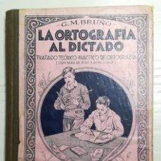 Libros de segunda mano: LA ORTOGRAFÍA AL DICTADO. EDITORIAL G.M. BRUÑO. Lote 212728932