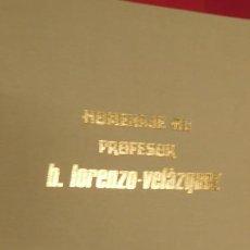 Libros de segunda mano: HOMENAJE AL DOCTOR D. LORENZO VELAZQUEZ (AÑO 1930). Lote 212943046