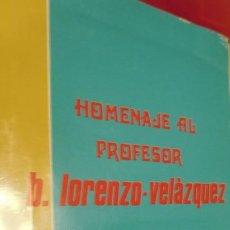 Libros de segunda mano: HOMENAJE AL DOCTOR D. LORENZO VELAZQUEZ (AÑO 1971). Lote 212943495