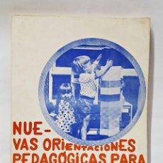 Libros de segunda mano: NUEVAS ORIENTACIONES PEDAGÓGICAS PARA LA EGB, 1ª Y 2ª. ETAPAS-1974-. Lote 213007195
