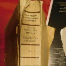 Libros de segunda mano: TRATADO DE PATOLOGIA MEDICA Y DE TERAPEUTICA APLICADA EMILIO SERGENT , L RIBADEAU DUMAS , L BABONNE. Lote 213028496
