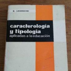 Libros de segunda mano: CARACTEROLOGÍA Y TIPOLOGÍA APLICADAS A LA EDUCACIÓN (GIACOMO LORENZINI). Lote 213078681